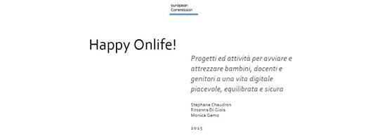 immagine Happy onlife! Progetti ed attività per avviare e attrezzare bambini, docenti e genitori a una vita digitale piacevole, equilibrata e sicura – Studio